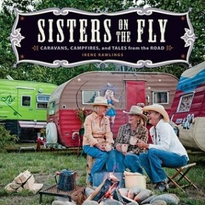 'Sisters on the Fly' vintage trailer, fly-fishing, road book out in mid-May