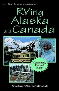 Now's the time to start researching 'RVing Alaska and Canada' for next year's epic trip