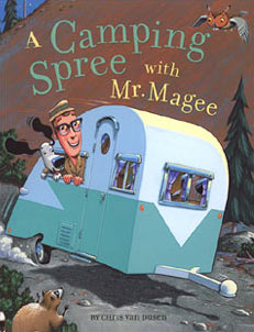 Summer reads for young RVers, # 1 — 'A Camping Spree with Mr. Magee' by Chris Van Dusen