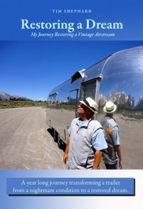 'Restoring a Dream' & 'Vintage Airstream Podcast' by Tim Shephard