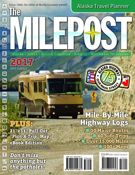 2017 'Milepost' – Alaska Travel Planner's 69th edition