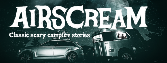 AirScream … Classic scary campfire stories